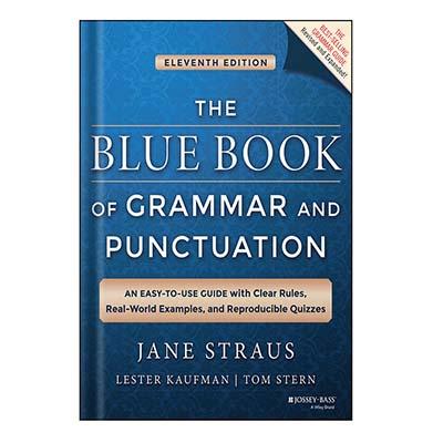 دانلود کتاب The Blue Book of Grammar and Punctuation An Easy-To-Use Guide with Clear Rules, Real-World Examples, and Reproducible Quizzes by Straus, Jane