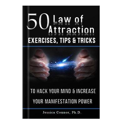 دانلود کتاب ۵۰ Law of Attraction Exercises, Tips  Tricks To Hack Your Mind  Increase Your Manifestation Power by Jessi